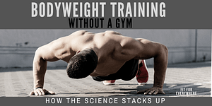 Body weight training without gym science