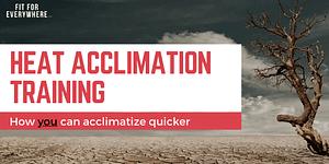 Heat acclimation training how acclimatize