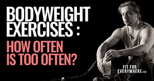 Bodyweight exercise often frequency
