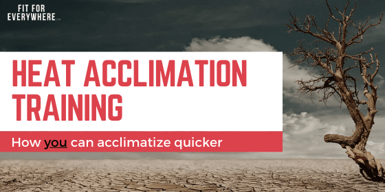 Heat acclimation training how acclimatize