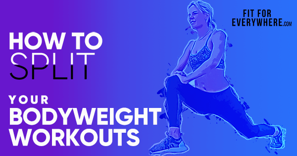 Split bodyweight workouts