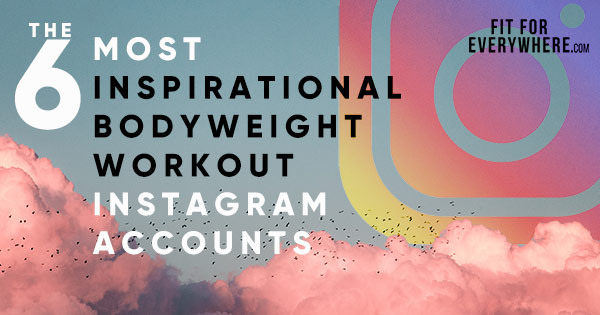 inspirational instagram accounts bodyweight fitness